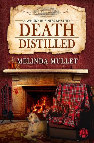 Death Distilled: A Whisky Business Mystery by Melinda Mullet