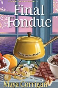 The Final Fondue - Maya Corrigan