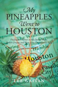 My Pineapples Went to Houston