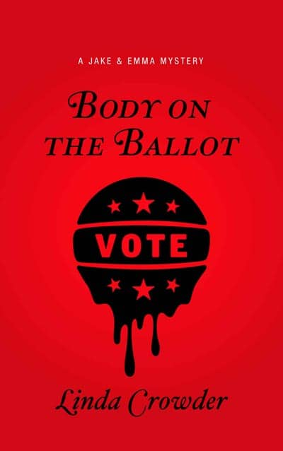 Body on the Ballot -A Jake and Emma Mystery