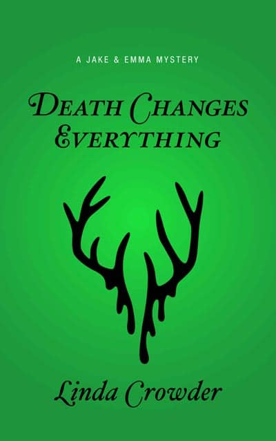 Death Changes Eveything - A Jake and Emma Mystery