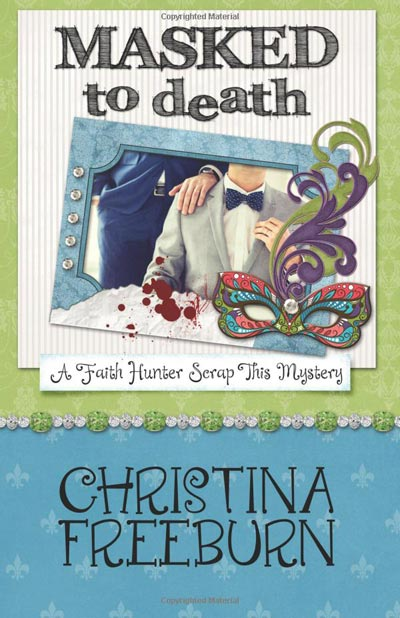 Masked to Death by Christina Freeburn