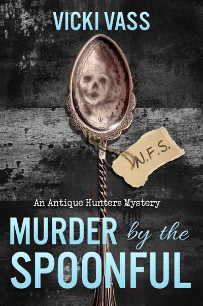 Murder by the Spoonful: An Antique Hunters Mystery