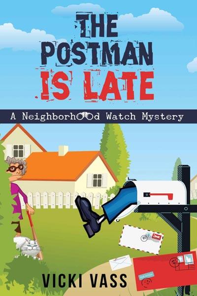 The Postman is Late: A neighborhood Watch Mystery