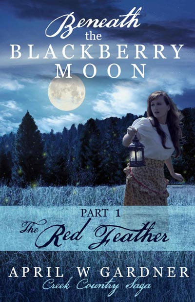 Beneath the Blackberry Moon: The Red Feather - book 1