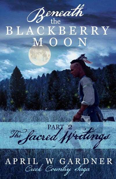 Beneath the Blackberry Moon:The Sacred Writings - book 2