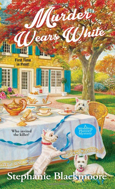 Murder Wears White (A Wedding Planner Mystery) by Stephanie Blackmoore