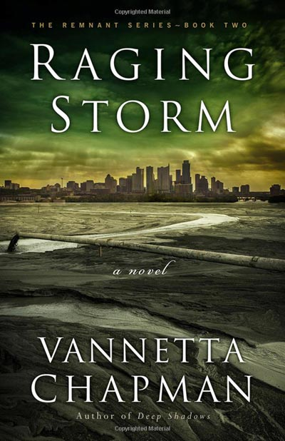 Raging Storm (The Remnant) by Vannetta Chapman