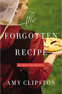 The Forgotten Recipe (An Amish Heirloom Novel)- Amy Clipston
