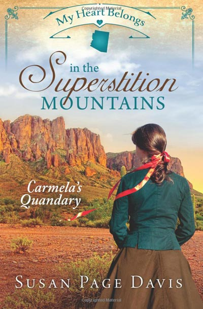 My Heart Belongs in the Superstition Mountains -Carmela's Quandary