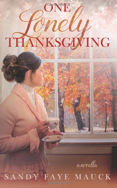One Lonely Thanksgiving (Cherished Thanksgivings) (Volume 1)