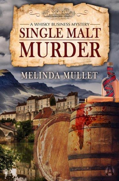 Single Malt Murder: A Whisky Business Mystery