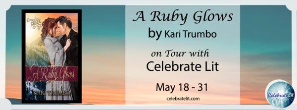 A Ruby Glows by Kari L. Trumbo