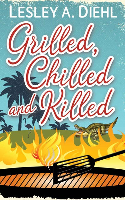 Grilled, Chilled and Killed: Book 2 in the Big Lake Murder Mysteries
