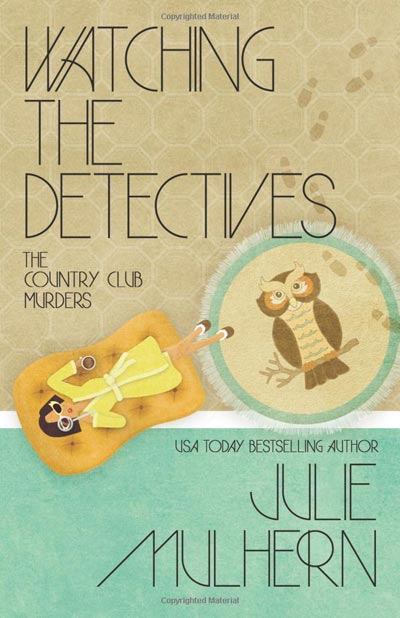 Watching the Detectives (The Country Club Murders) (Volume 5)