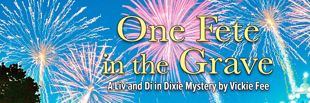 One Fete in the Grave (A Liv And Di In Dixie Mystery) - banner