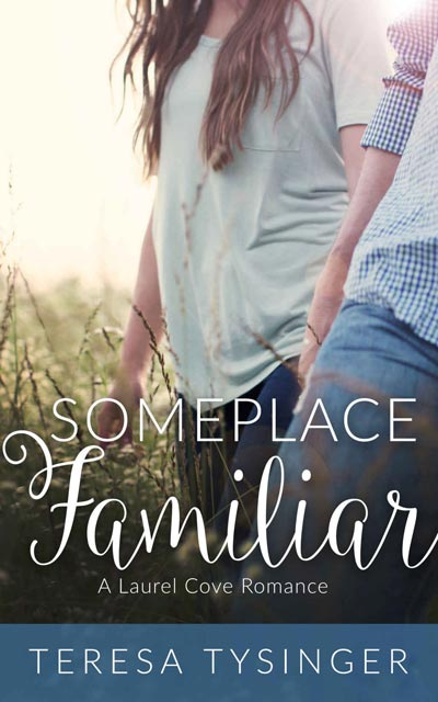 Someplace Familiar: A Laurel Cove Romance