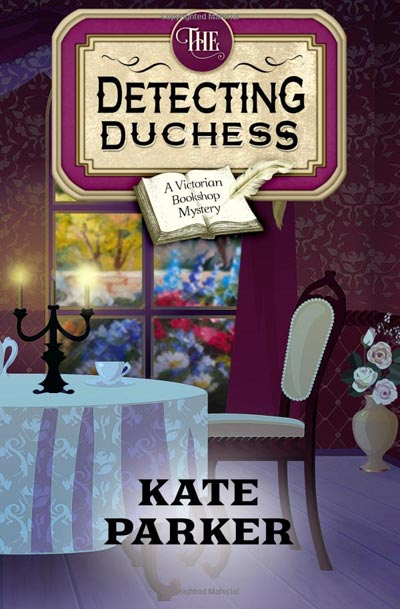The Detecting Duchess (Victorian Bookshop Mystery) (Volume 5)