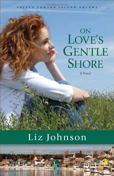On Love's Gentle Shore (Prince Edward Island Dreams Book #3): A Novel