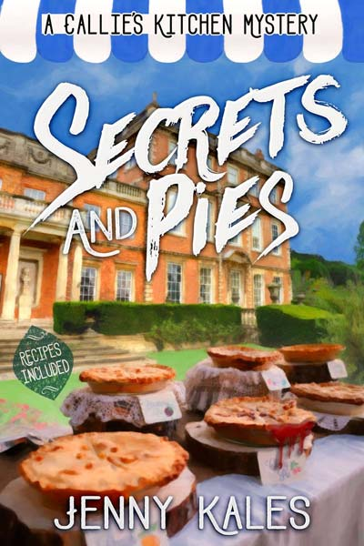 Secrets and Pies (A Callie's Kitchen Cozy Mystery Book 3)