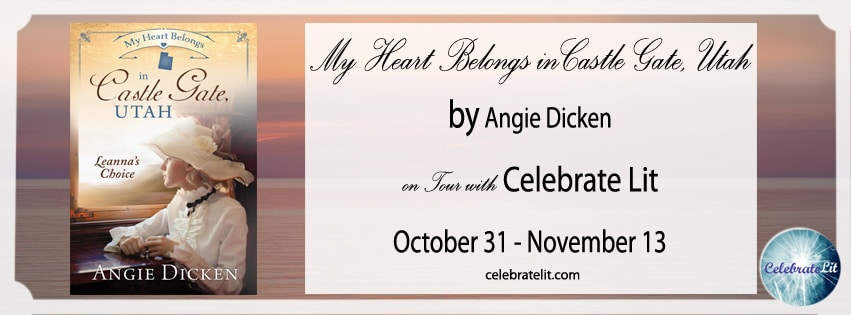 My Heart Belongs in Castle Gate Utah: Leanna's Choice- Angie Dicken