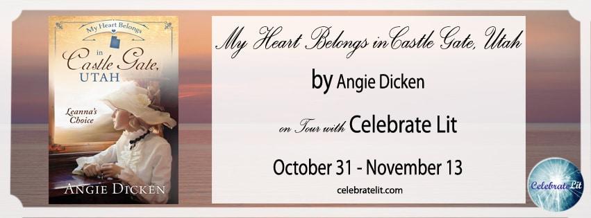 My Heart Belongs in Castle Gate Utah: Leanna's Choice- Angie Dicken