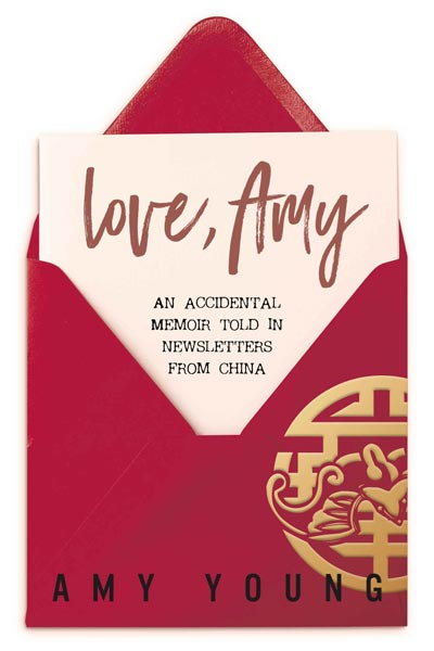 Love Amy An Accidental Memoir Told in Newsletters From China