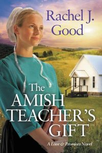 The Amish Teacher's Gift, Book 1 of the Love & Promises Series