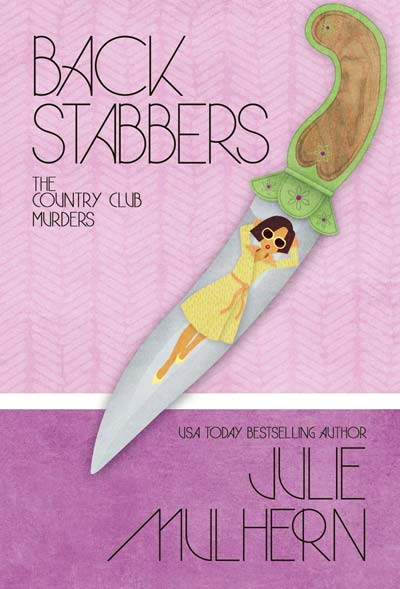 Back Stabbers by Julie Mulheron