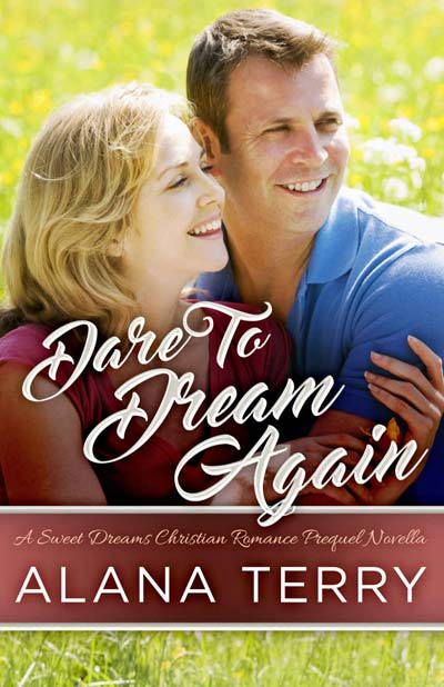 Dare to Dream Again by Alana Terry