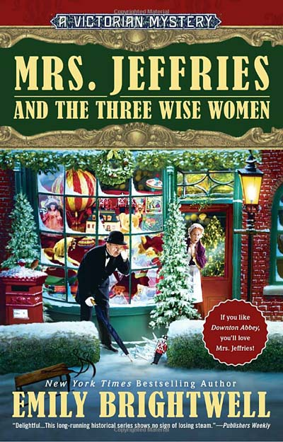 Mrs. Jeffries and the Three Wise Women (A Victorian Mystery) by Emily Brightwell