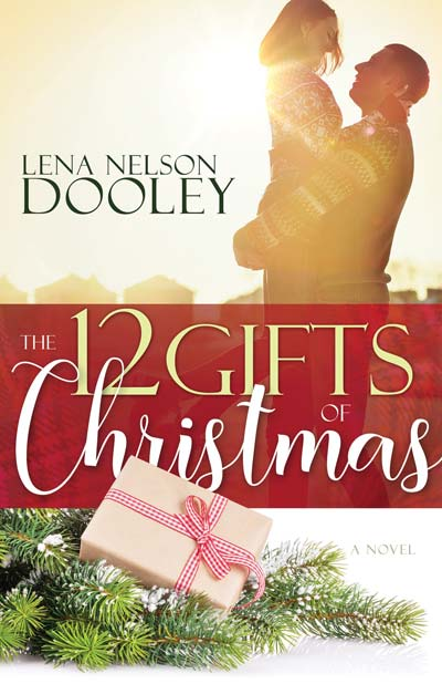 The 12 Gifts of Christmas by Lena Nelson Dooley