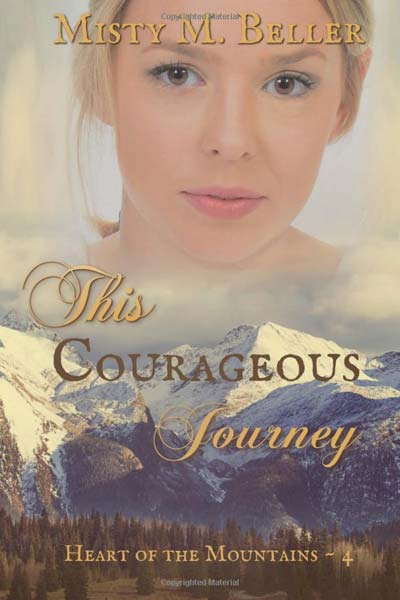 The Courageous Journey by Misty M. Beller