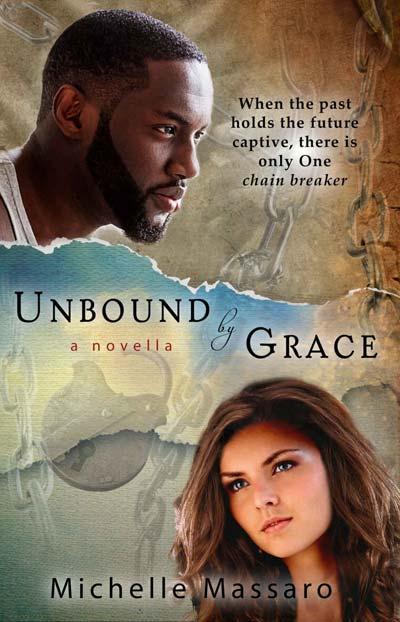 Unbound by Grace: a novella by Michelle Massaro