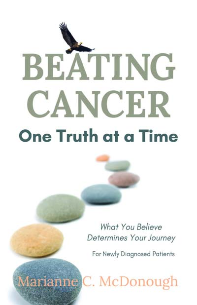 Beating Cancer One Truth at a Time: What You Believe Determines Your Journey