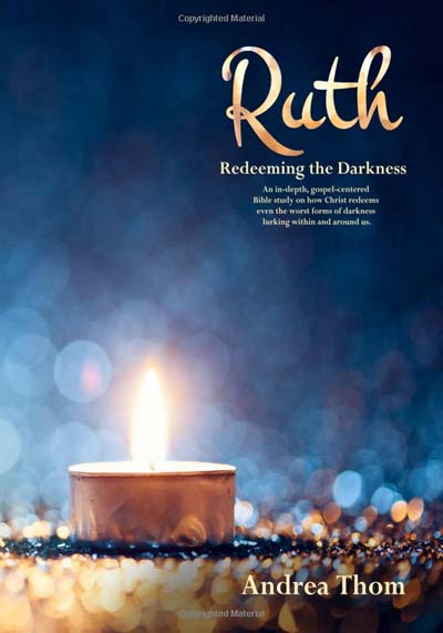Ruth: Redeeming the Darkness (Hope Rising Bible Series)