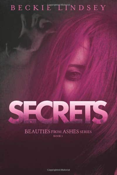 Secrets (Beauties from Ashes) (Volume 1)