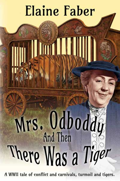 Mrs. Odboddy: And Then There Was a Tiger: A WWII tale of conflict and carnivals, turmoil and tigers. (Mrs. Odboddy Mysteries Book 3)