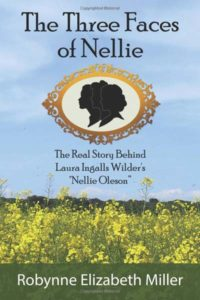 "The Three Faces of Nellie:The Real Story Behind Laura Ingalls Wilder's ""Nellie Oleson"""