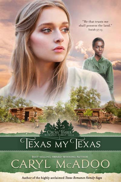 Texas My Texas (Cross Timbers Romance Family Saga Book 2)