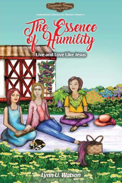 The Essence of Humility: Live and Love Like Jesus
