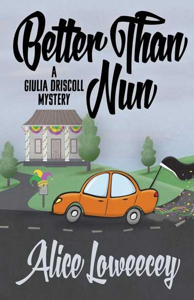 Better Than Nun (A Giulia Driscoll Mystery)